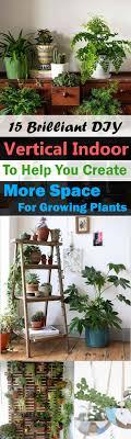Indoor Garden 15 Brilliant Diy Vertical Indoor Garden Ideas To Help You Create
