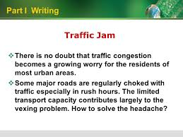 unit six part i writing iuml para directions for this part you are 7 traffic jam