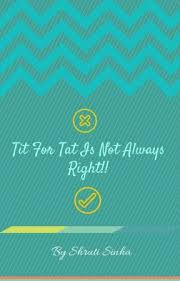 TIT FOR TAT IS NOT ALWAYS RIGHT Friends And Enemies Wattpad Stunning Friendship Tit For Tat Quotes
