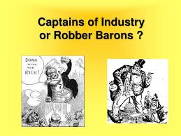 robber barons vs captains of industry essay