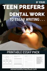 if your tween prefers dental work to essay writing  if your tween prefers dental work to essay writing middle school essay writing printable pack that won t hurt