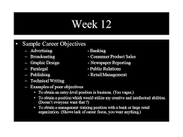 week sample career objectives advertising banking  1 week 12 sample career objectives advertising banking broadcasting consumer product s graphic design newspaper reporting paralegal public