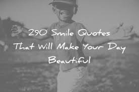 290 <b>Smile</b> Quotes That Will Make Your Day Beautiful