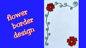 Paper With Flower Border Flower Border Design For Projects On Paper A4 Front Page Design For School Project Handmade Border