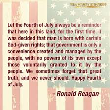 Ronald Reagan Let The Fourth Of July Always Be A Reminder That