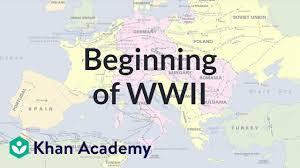 Beginning Of World War Ii Video Khan Academy