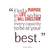 David O Mckay Quote About Purpose