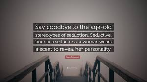 Paco Rabanne Quote Say Goodbye To The Age Old Stereotypes Of