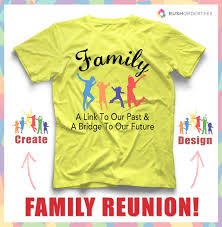 T Shirt Layout Design For Family Reunion Family Reunion Custom T Shirt Design Idea Create An Awesome