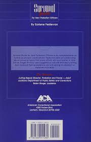 Survival Guide For New Probation Officers: Earlene Festervan ...