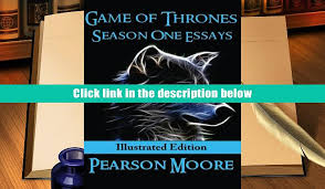 online game of thrones season one essays illustrated edition online game of thrones season one essays illustrated edition pearson moore full book video dailymotion