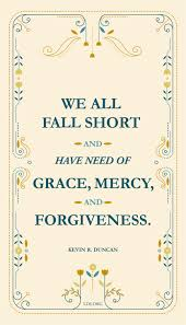 What If I Fall Quote Magnificent We All Fall Short And Have Need Of Grace Mercy And Forgiveness