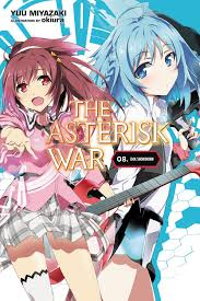 The Asterisk War Light Novel English The Asterisk War Vol 8 Light Novel Ebook By Yuu Miyazaki Rakuten Kobo