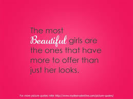 Beautiful Girl Love Quotes Best Of The Most Beautiful Girls Are
