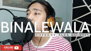 BINALEWALA | Michael Dutchi | cover by Alex Agustin - YouTube