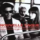 Nouvelle Vague: Pop, Mambo, Cha Cha, Jazz, Bossa Nova With a French Touch