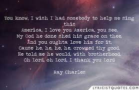 America The Beautiful Quotes Best of You Know I Wish I Had Somebody To Help Me Sing This America I Love