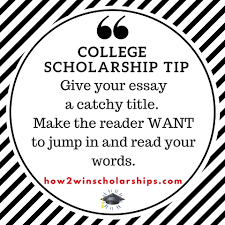 college scholarship essay tip create a compelling headline college scholarship essay tip create a compelling headline
