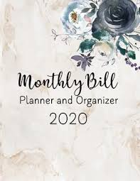 Monthly Bill Planner And Organizer 2020 Management Your