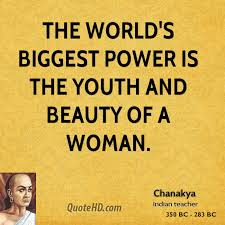 Youth And Beauty Quotes Best of Chanakya Power Quotes QuoteHD
