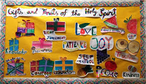 the children in miss fahey s cl made a beautiful display representing the gifts and fruits of the holy spirit for our sacred e board this month