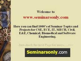 seminar topics reports and ppt for cse ece it mech civil eee  seminar topics reports and ppt for cse ece it mech civil eee