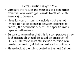 extra credit essay compare the nature and methods of  extra credit essay 11 14 compare the nature and methods of colonization from the new