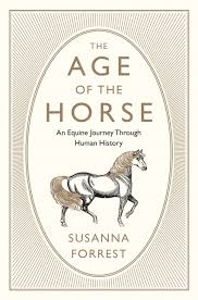 The Age Of The Horse: An Equine Journey Through Human History ...