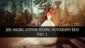 200 amazing outdoor wedding photography ideas 1 hd