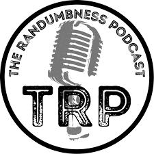 The Randumbness Podcast