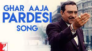Ghar Aaja Pardesi Song