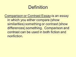 the compare contrast essay ppt video online  the compare contrast essay 2 definition comparison