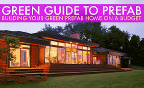 GREEN GUIDE TO PREFAB: Building Your Green Prefab Home on Budget