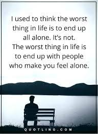 I Feel Alone Quotes Feeling Alone Quotes Feeling Alone Quotes Sad 100 Feeling Alone Quotes 52