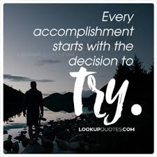 Accomplishment Quotes Beauteous Every Accomplishment Starts With The Decision To Try