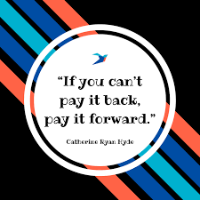 Pay It Forward Quotes Enchanting Quotes About Paying It Forward Ellevate