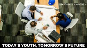 essay on today s youth tomorrow s future short essays on famous   essay on today s youth tomorrow s future