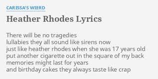 "HEATHER RHODES"" LYRICS by CARISSA'S WIERD: There will be no..."