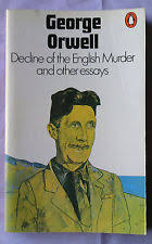 george orwell essays books comics magazines decline of the english murder and other essays by george orwell penguin pb 1972