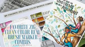 Favorite Zig Clean Color Real Brush Marker Color Combinations