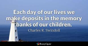 Get A Quote 12 Inspiration Each Day Of Our Lives We Make Deposits In The Memory Banks Of Our