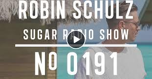 <b>Robin Schulz</b> | <b>Sugar</b> Radio 191 by <b>Robin Schulz</b> | Mixcloud