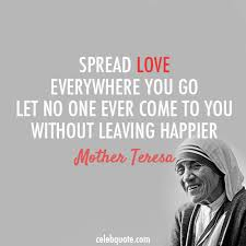 Mother Teresa Quotes On Love Interesting Mother Teresa Quote About Spread Love Peace Happy CQ