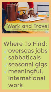 best ideas about international jobs work abroad awesome list of top online sites for work and travel overseas jobs sabbaticals