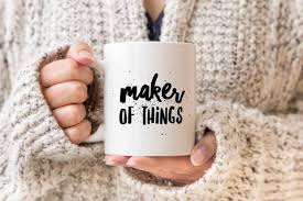 In the us alone, millions of people drink coffee daily. Maker Of Things Coffee Mug Tl Yarn Crafts