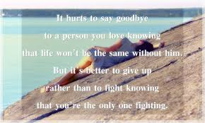 It Hurts To Say Goodbye To A Person You Love Knowing That Life Wont
