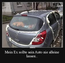 Mein Ex Sollte Sein Auto Nie Alleine Lassen Lustige Bilder