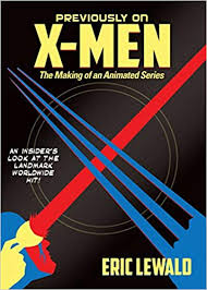 Amazon Com Previously On X Men The Making Of An Animated Series
