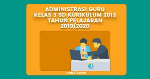 Administrasi adalah bentuk pengorganisasian, dan pengelolaan sebuah oragnisasi. Administrasi Guru Kelas 3 Sd Kurikulum 2013 Guraruguraru