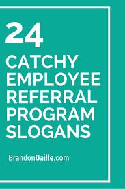 Employee Referal 75 Catchy Employee Referral Program Slogans Catchy Slogans